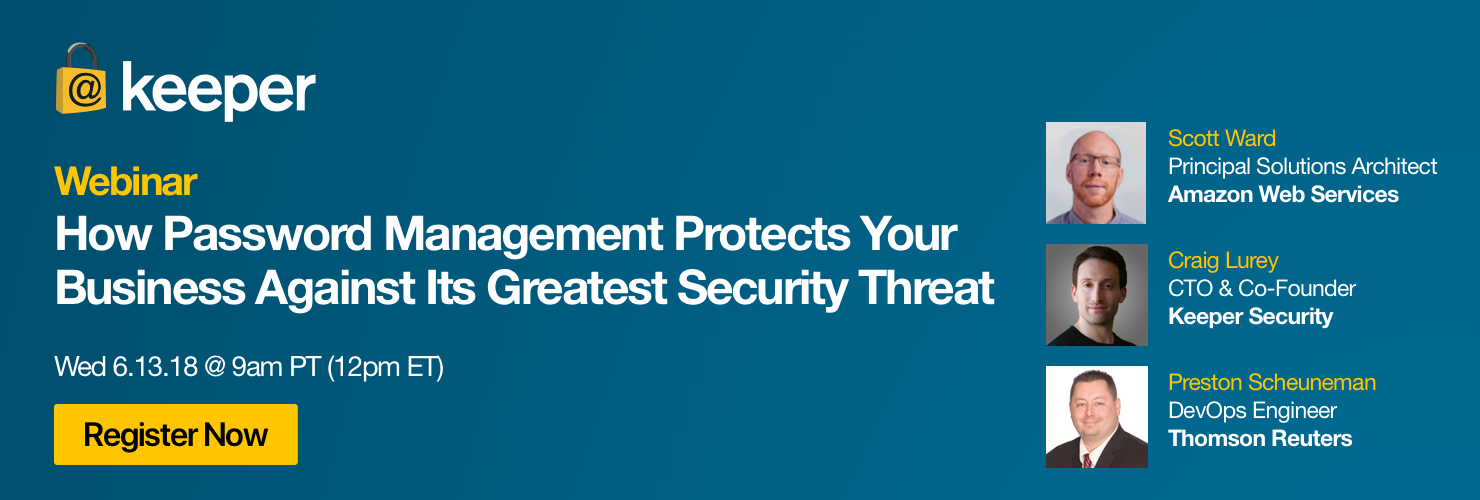 Live Webinar: How Password Management Protects Your Business Against Its Greatest Security Threat