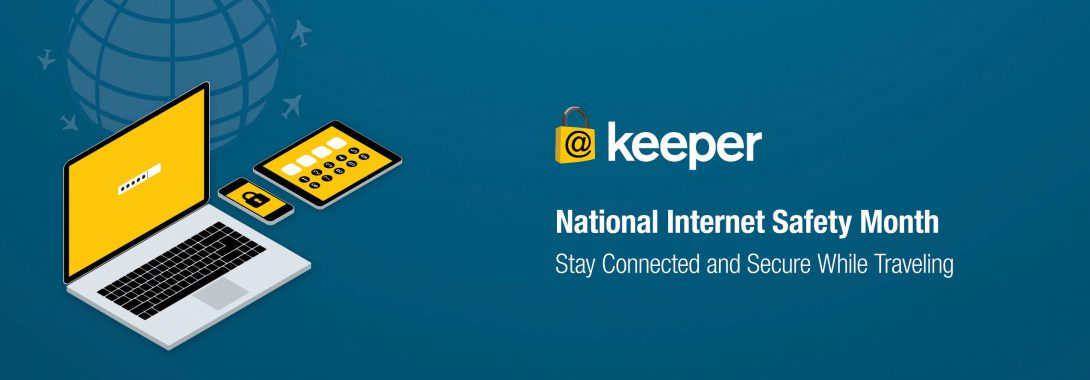 Stay Connected and Secure While Traveling – National Internet Safety Month