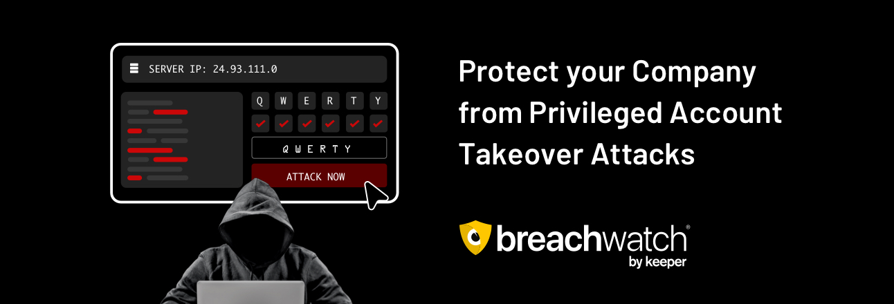 BreachWatch: Now Available for Business & Enterprise Customers