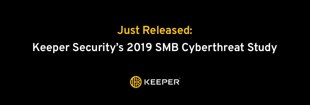 Cyber Mindset Exposed: Keeper Unveils its 2019 SMB Cyberthreat Study