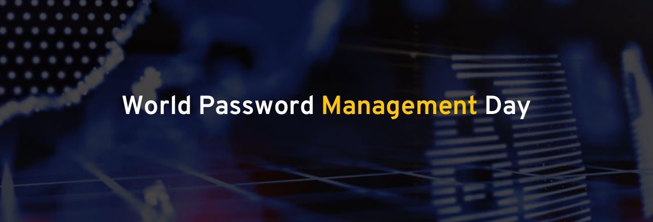 "6 Reasons Why We're Adding ""Management"" to World Password Day"